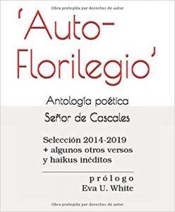 Señor de Cascales_Antología poética_Auto-Florilegio